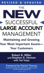The New Successful Large Account Management: Maintaining and Growing Your Most Important Assets — Your Customers